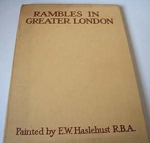 Rambles in Greater London: Jerrold,Walter (text) E.W.Haslehust