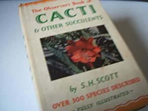 Cacti & Other Succulents - Observers Book: S.H.Scott