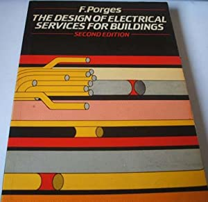 The Design of Electrical Services for Buildings: F.Porges