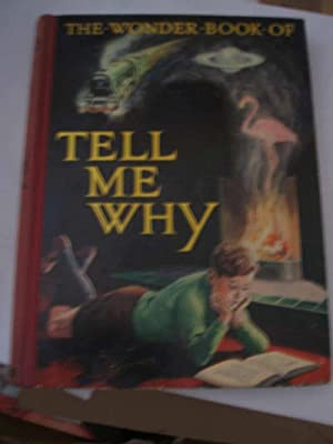 The Wonder Book of Tell Me Why: Harry Golding (Editor)