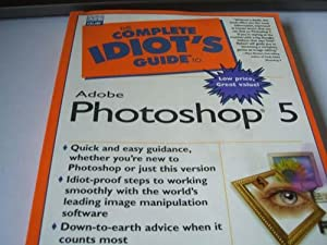 The Complete Idiots Guide to Adobe Photoshop 5
