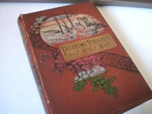Pilgrims Progress and Holy War: John Bunyan