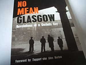 No Mean Glasgow : revelations of a gorbals Guy: Colin MacFarlane