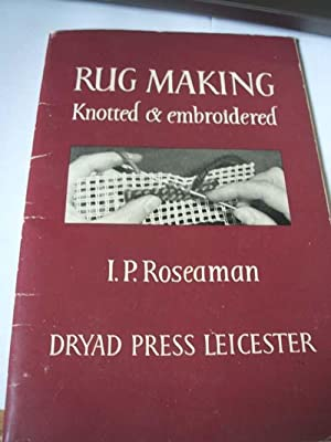 Rug Making : knotted & Embroidered