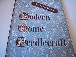 The Pictorial Guide to Modern Home Needlecraft