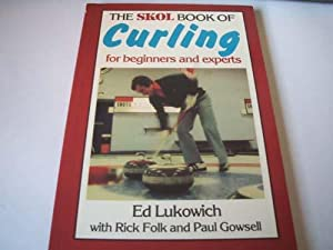 The Skol Book of Curling for Beginners: Ed Lukowich