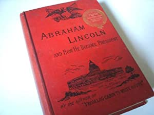 Abraham Lincoln : the Pioneer Boy and: W.M.Thayer