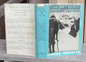 Scrambles Amongst the Alps -- with Additional: Whymper, Edward