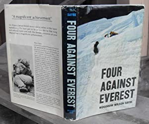 Four Against Everest -- SIGNED FIRST PRINTING: Sayre, Woodrow Wilson