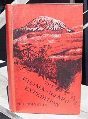 The Kilima-Njaro Expedition. A Record Of Scientific: Johnston, Sir H.H.