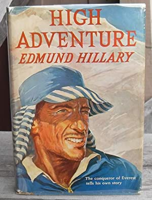 HIGH ADVENTURE -- FIRST Edition -- SIGNED: Hillary, Edmund
