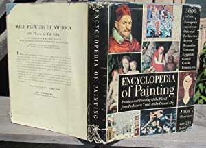 Encyclopedia Of Painting. Painters and Painting of the World from Prehistoric Times o the Present...