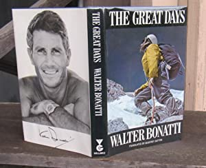 THE GREAT DAYS -- SIGNED by Walter: Bonatti, Walter