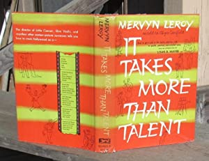 It Takes More Than Talent -- SIGNED: Leroy, Mervyn (as