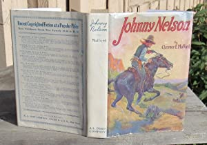 Johnny Nelson. How a one-time pupil of Hopalong Cassidy of the famous Bar-20 ranch in the Pecos v...