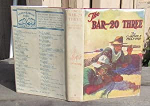 The Bar-20 Three. Relating a series of startling and strenuous adventures, in the cow-town of Mes...
