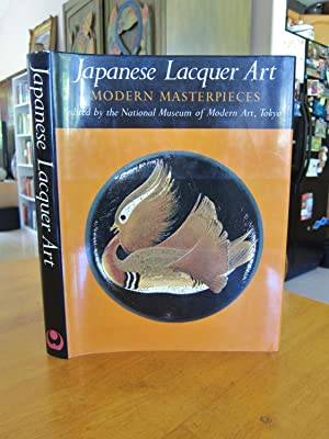 Japanese Lacquer Art: Modern Masterpieces: Edited by the