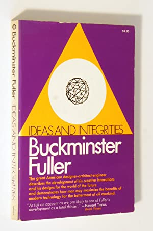 Ideas and Integrities: A Spontaneous Autobiographical Disclosure: Buckminster Fuller