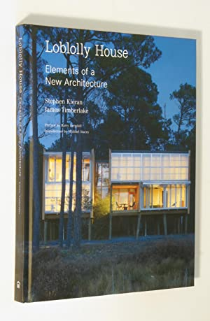 Loblolly House: Elements of a New Architecture: James Timberlake; Stephen