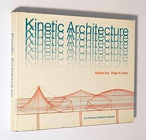 Kinetic Architecture: William Zuk; Roger