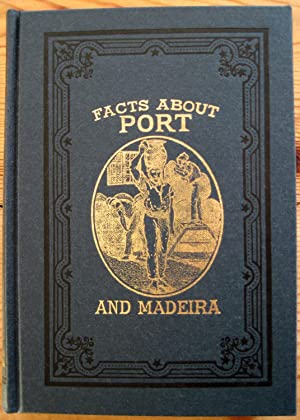 FACTS ABOUT PORT AND MADEIRA: Vizetelly, Henry.