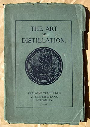 The Art of Distillation. A Lecture delivered at Vintners' Hall.