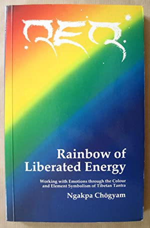 Rainbow of Liberated Energy: Working with Emotions: Chogyam, Ngakpa