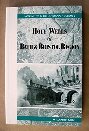 The Holy Wells of Bath and Bristol Region.