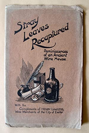 Stray Leaves Recaptured: Reminiscences of an Ancient Wine House. With the Compliments of Henry La...