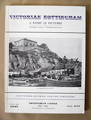 Victorian Nottingham: A Story in Pictures. Volume Eight (8).