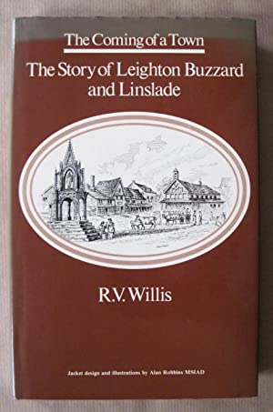 The Coming of a Town: The Story of Leighton Buzzard and Linsdale.