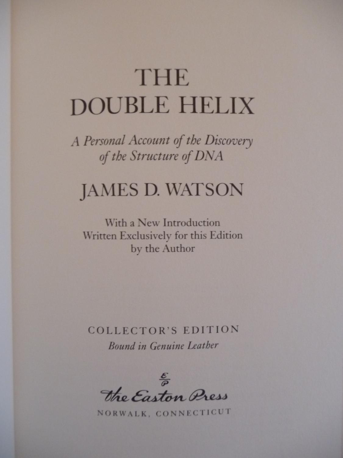 The Double Helix: A Personal Account of the Discovery of the Structure of DNA, (Signed by the ...