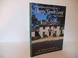 The Residential Architecture of Henry Sprott Long & Associates: Mitchell, William R.