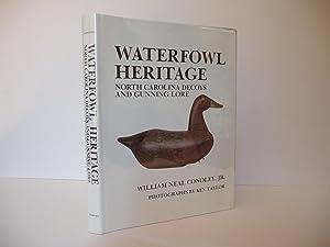 Waterfowl Heritage: North Carolina Decoys and Gunning: Conoley, William Neal