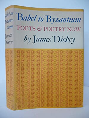 Babel to Byzantium: Poets & Poetry Now, (Signed): Dickey, James, (Inscribed)
