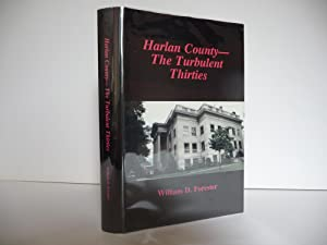 Harlan County: The Turbulent Thirties: Forester, William D.