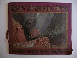 """Rocky Mountain Views: On the Rio Grande, """"Scenic Line of the World"""": Consisting of ..."""