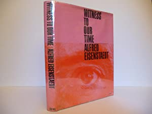 Witness to our Time, (Inscribed by Eisenstaedt): Eisenstaedt, Alfred