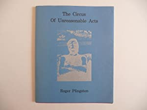 The Circus of Unreasonable Acts; Poems and Photographs: Pfingston, Roger