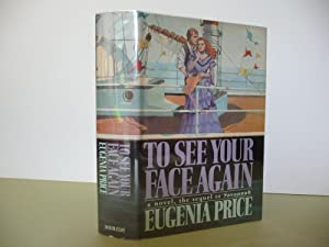 To See Your Face Again; A Novel, the Sequel to Savannah, (Signed, First Edition): Price, Eugenia