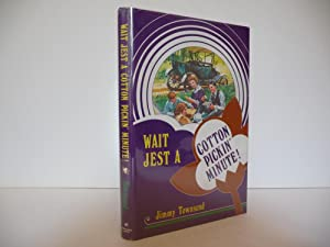 Wait Jest A Cotton Pickin' Minute, (signed by Jimmy Carter): Townsend, Jimmy