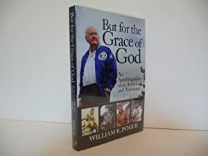 But for the Grace of God: An Autobiography of an Aviator and Astronaut, (LDT., Signed): Pogue, ...