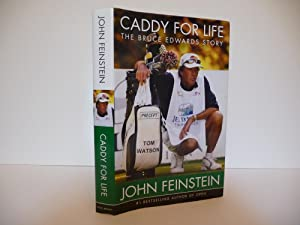 Caddy for Life: The Bruce Edwards Story, (Signed): Feinstein, John