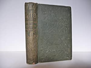 Wild Life; or, Adventures on the Frontier. A Tale of the Early Days of the Texan Republic: Reid, ...