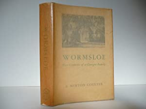 Wormsloe: Two Centuries of a Georgia Family, (Ltd., Signed, First Edition): Coulter, E. Merton