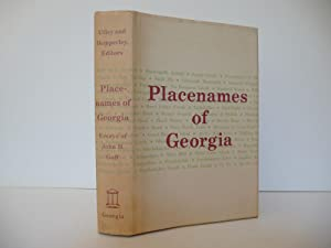 Placenames of Georgia: Essays of John H. Goff: Goff, John H.; Editors Francis Lee Utley and Marion ...