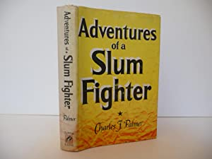 Adventures of a Slum Fighter, (Inscribed with Letter): Palmer, Charles F.