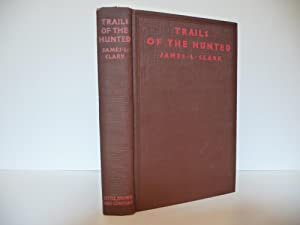 Trails of the Hunted: Clark, James L.