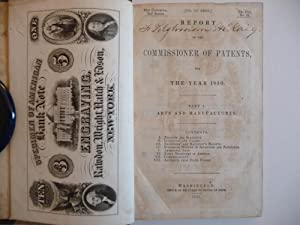 Report of the Commissioner of Patents, for the Year 1850. Part I. Arts and Manufactures