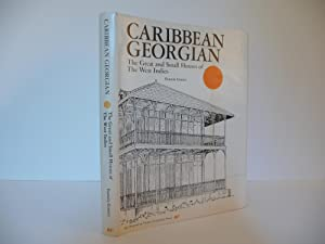 Caribbean Georgian: The Great and Small Houses of the West Indies: Gosner, Pamela